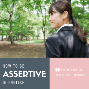 How to be assertive in English