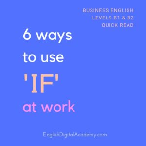 6 ways to use if at work