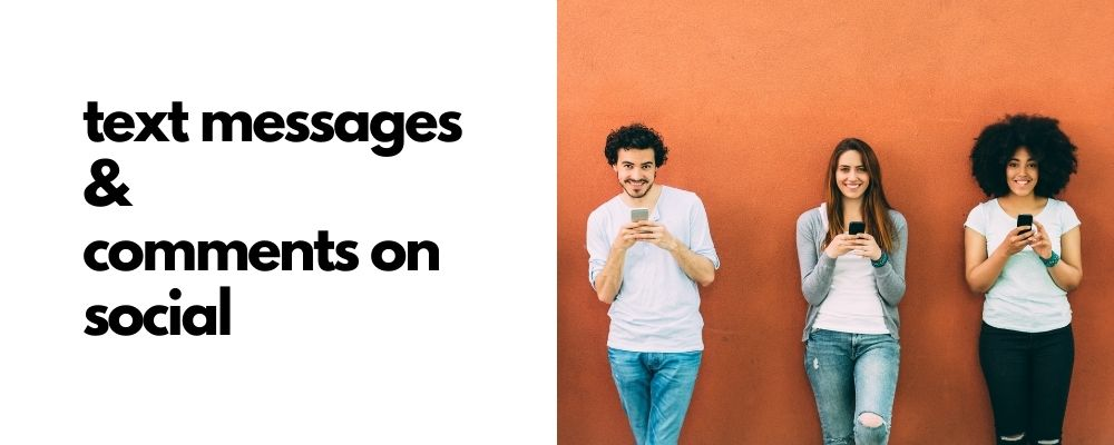 Text messages and comments on social