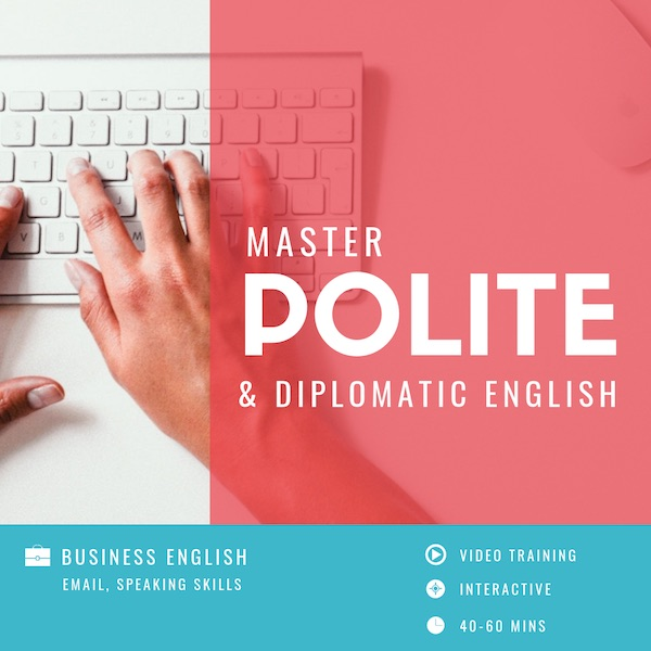 Polite and diplomatic English for work