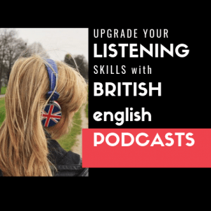7 British English podcasts to improve advanced English