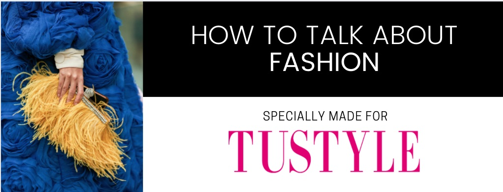 How to talk about fashion in English for Tustyle