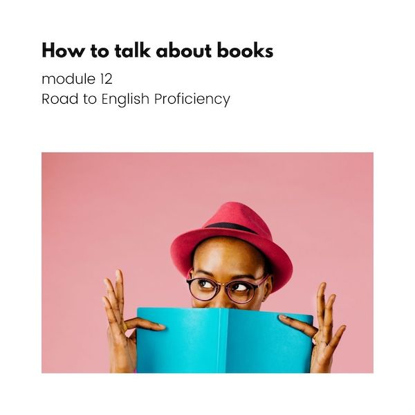 How to talk about books advanced English course