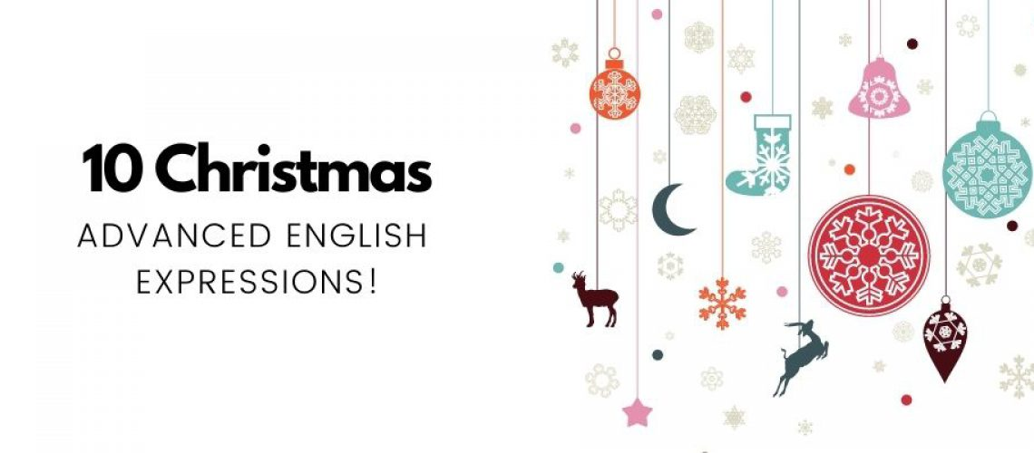How to talk about Christmas in Advanced English